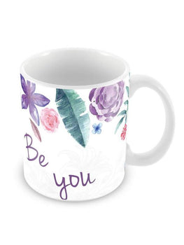 Be You Ceramic Coffee Mug