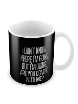 Are You Coming Ceramic Coffee Mug