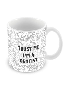I Am Dentist Ceramic Coffee Mug