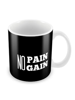 No Pain No Gain Quote Ceramic Coffee Mug