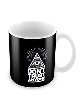 Dont Trust Anyone Ceramic Coffee Mug
