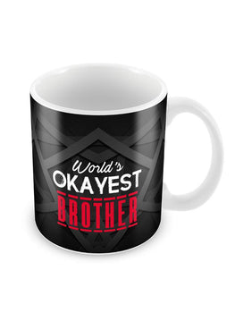 Okayest Brother Ceramic Coffee Mug