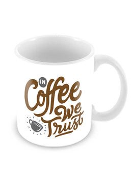 Trust In Coffee Ceramic Coffee Mug