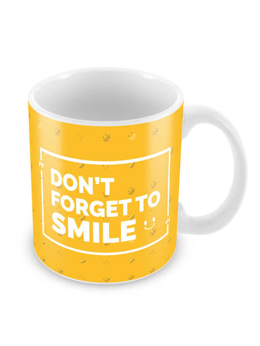 Don't Forget To Smile Ceramic Coffee Mug