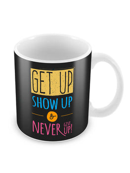 Get Up Never Give Up Ceramic Coffee Mug
