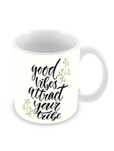 Good Vibes Attract Tribe Ceramic Coffee Mug