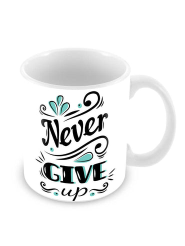 Never Give Up Ceramic Coffee Mug