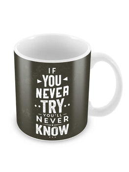 Always Try Ceramic Coffee Mug