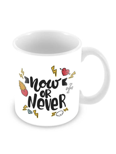 Now Or Never Ceramic Coffee Mug