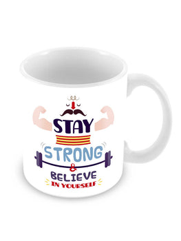 Stay Strong Ceramic Coffee Mug