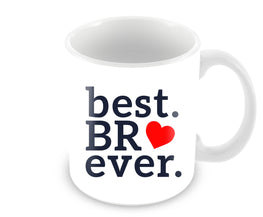 Best BR Ever Quote Valentine Day Gift Ceramic Coffee Mug