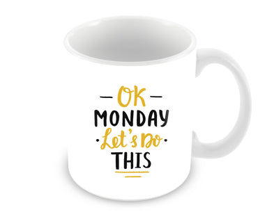 Ok Monday Lets Do This Typography Ceramic Coffee Mug