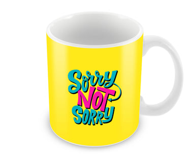 Sorry Not Sorry Typography Ceramic Coffee Mug