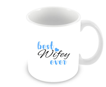 Best Wifey Ever Typography Valentine Gift Ceramic Coffee Mug