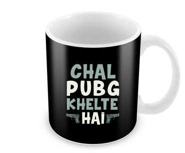 Chal PubG Khelte Hai For Game Lovers Ceramic Coffee Mug