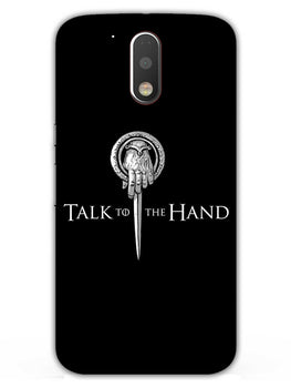 Talk To Hand Moto G4 Plus Mobile Cover Case