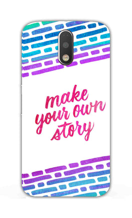 Make Your Own Story Motivational Quote Moto G4 Plus Mobile Cover Case
