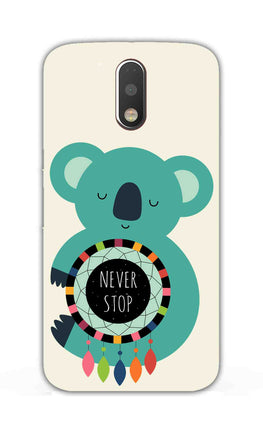 Never Stop Teddy So Girly Moto G4 Plus Mobile Cover Case