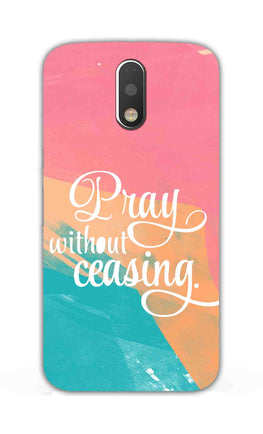 Pray Without Ceasing Motivational Quote Moto G4 Plus Mobile Cover Case