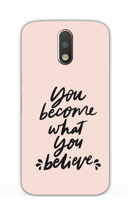 What You Believe Motivational Quote Moto G4 Plus Mobile Cover Case