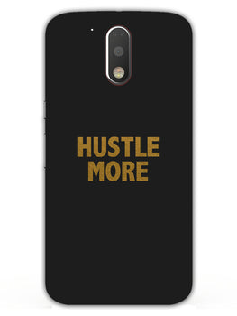 Hustle More Moto G4 Mobile Cover Case
