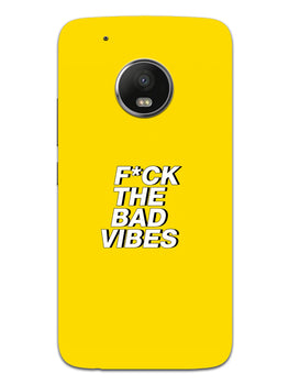 Fuck The Bad Vibes Quote Moto G5 Mobile Cover Case