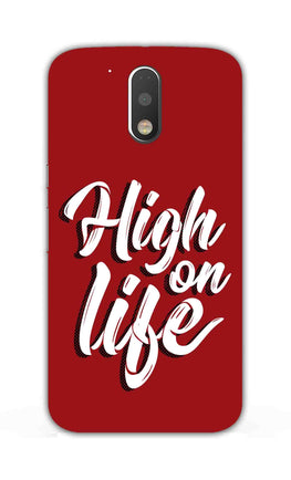 High On Life Motivation Quote Moto G4  Mobile Cover Case