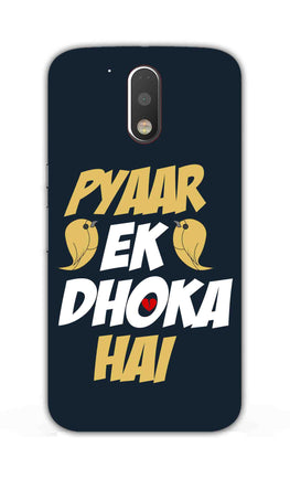 Pyaar Ek Dhoka Hai Quote For Lovers Moto G4  Mobile Cover Case
