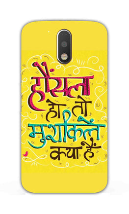 Hosla Ho To Mushkillye Kya Hai Motivational Typography Moto G4 Mobile Cover Case