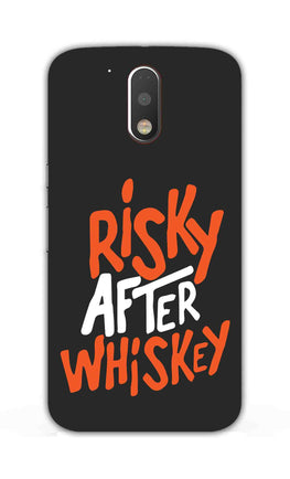 Risky After Whiskey Quote For Drink Lovers Moto G4 Plus Mobile Cover Case