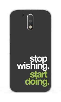 Stop Wishing Start Doing Motivational Quote Moto G4 Plus Mobile Cover Case