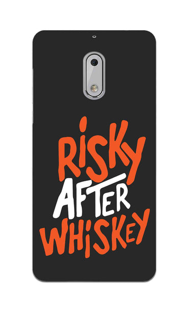 Risky After Whiskey Quote For Drink Lovers Nokia 6 Mobile Cover Case