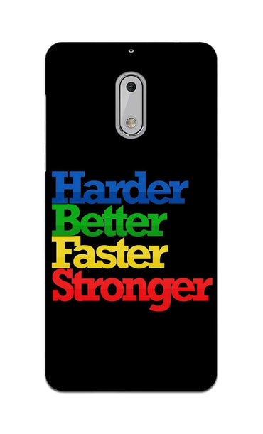 Harder Better Faster Stronger Motivation Quote Nokia 6 Mobile Cover Case