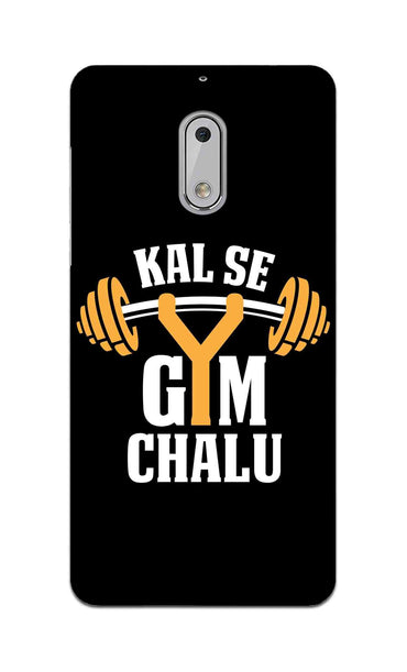 Kal Se Gym Chalu For Fitness Lovers Nokia 6 Mobile Cover Case