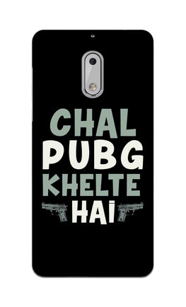 Chal PubG Khelte Hai For Game Lovers Nokia 6 Mobile Cover Case