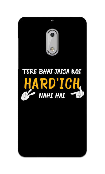 Hardich Nahi Hai Movie DialogueNokia 6 Mobile Cover Case