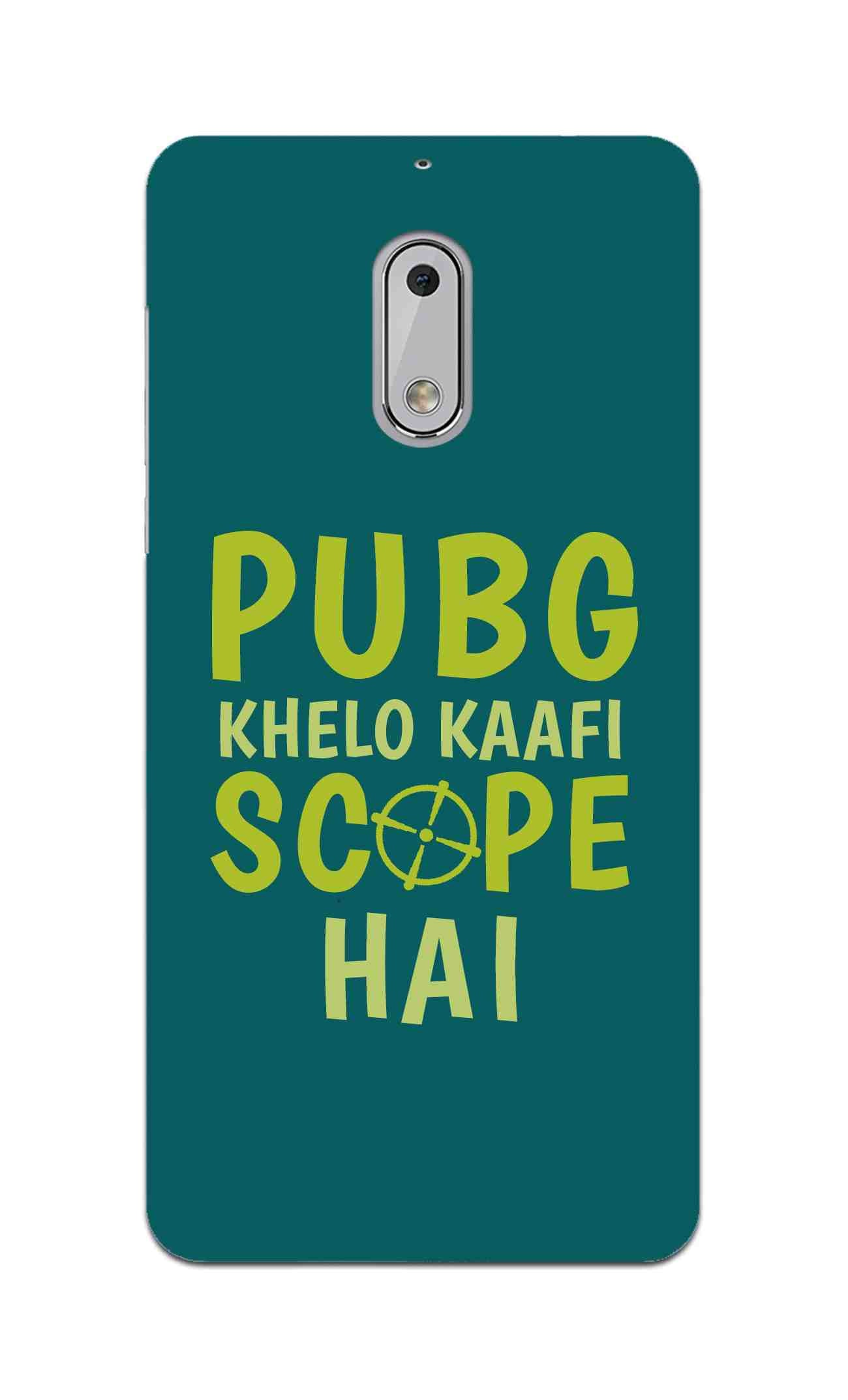Pubg Khelo Kaafi Scope Hai Game Lovers Nokia 6 Mobile Cover Case