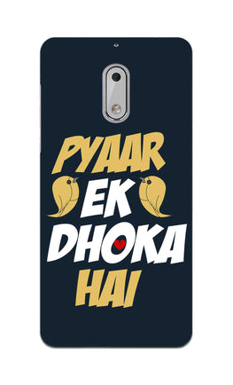 Pyaar Ek Dhoka Hai Quote For Lovers Nokia 6 Mobile Cover Case