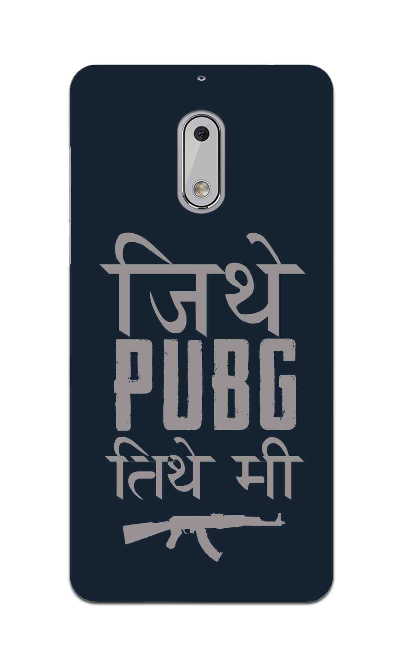 Jithe Pubg Tithe Me Game Lovers Nokia 6 Mobile Cover Case