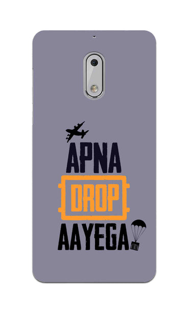 Apna Drop Aayega Game Lovers Nokia 6 Mobile Cover Case