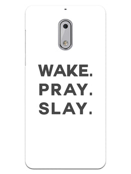 Wake Pray Slay Nokia 6 Mobile Cover Case
