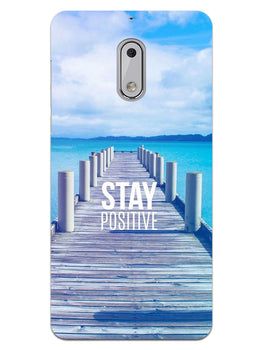 Stay Positive Nokia 6 Mobile Cover Case