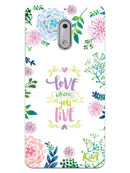 Love Where You Live Floral Nokia 6 Mobile Cover Case