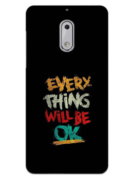 Every Thing Will Be Ok Nokia 6 Mobile Cover Case