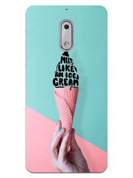 Melt Like An IceCream Lovers Nokia 6 Mobile Cover Case