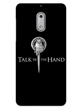 Talk To Hand Nokia 6 Mobile Cover Case