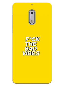 Fuck The Bad Vibes Quote Nokia 6 Mobile Cover Case