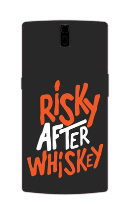 Risky After Whiskey Quote For Drink Lovers OnePlus 1 Mobile Cover Case