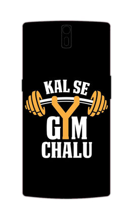 Kal Se Gym Chalu For Fitness Lovers OnePlus 1 Mobile Cover Case