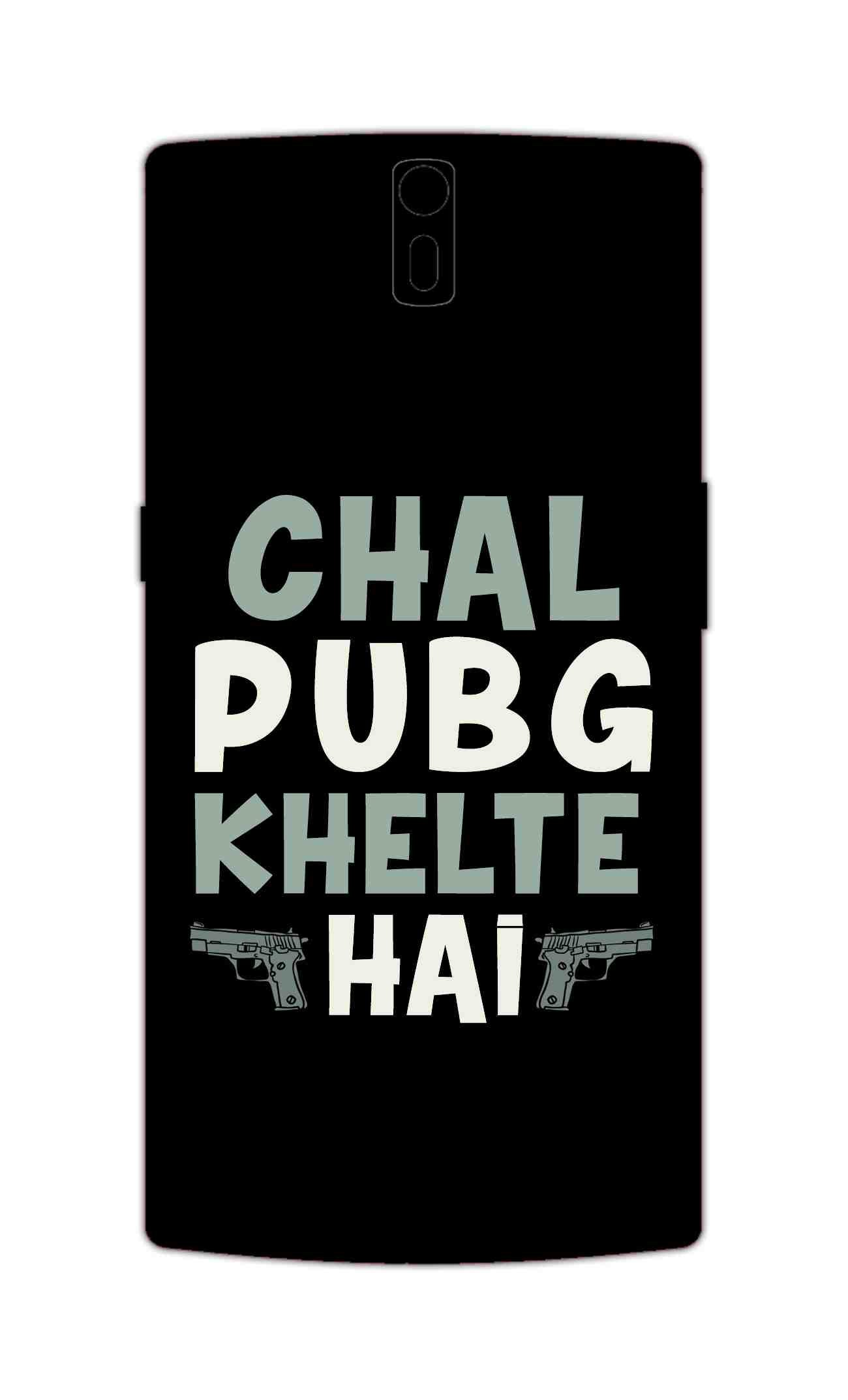 Chal PubG Khelte Hai For Game Lovers OnePlus 1 Mobile Cover Case